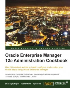 Oracle Enterprise Manager 12c Administration Cookbook
